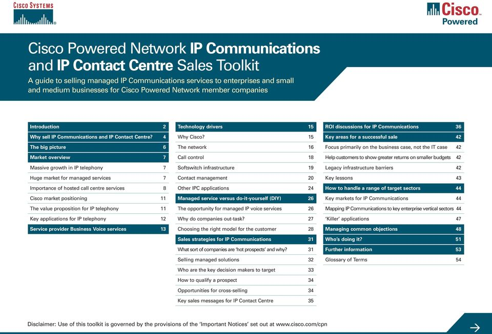 4 6 7 Massive growth in IP telephony 7 Huge market for managed services 7 Importance of hosted call centre services 8 Cisco market positioning 11 The value proposition for IP telephony 11 Key