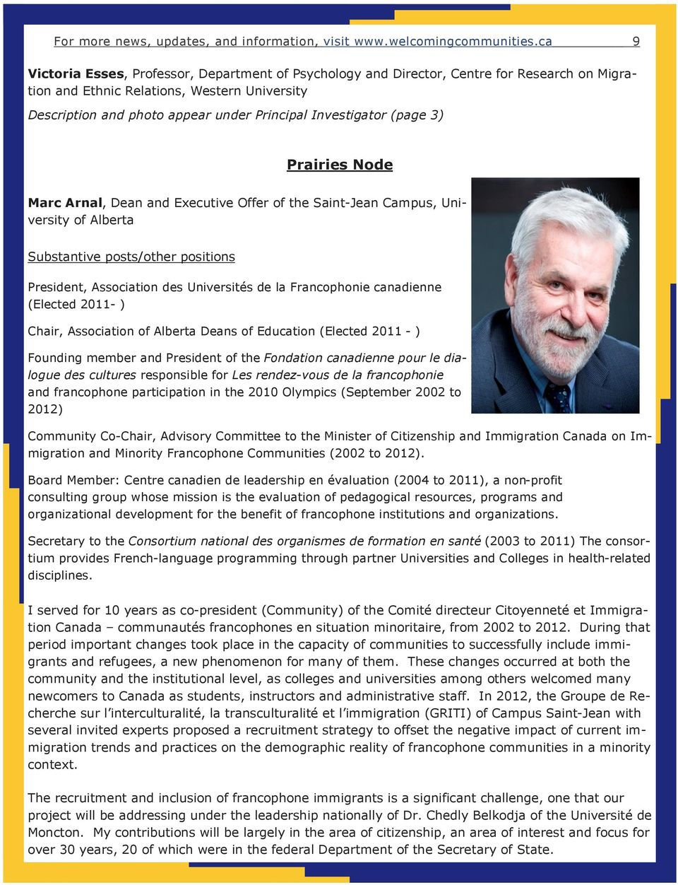 Investigator (page 3) Prairies Node Marc Arnal, Dean and Executive Offer of the Saint-Jean Campus, University of Alberta Substantive posts/other positions President, Association des Universités de la