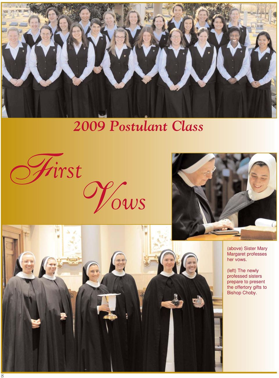 (left) The newly professed sisters prepare