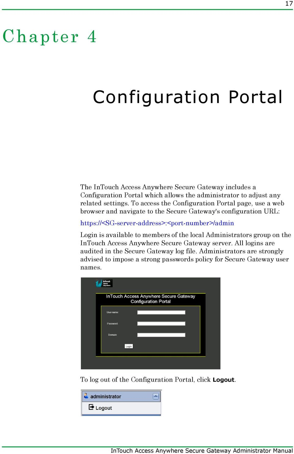 To access the Configuration Portal page, use a web browser and navigate to the Secure Gateway's configuration URL: https://<sg-server-address>:<port-number>/admin