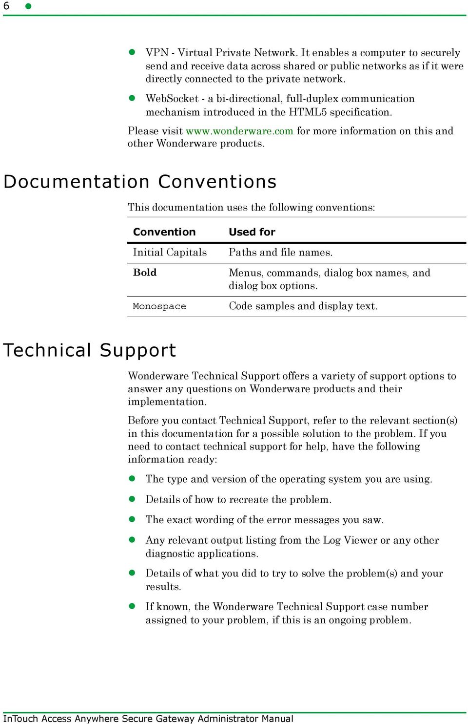 Documentation Conventions This documentation uses the following conventions: Convention Initial Capitals Bold Monospace Used for Paths and file names.