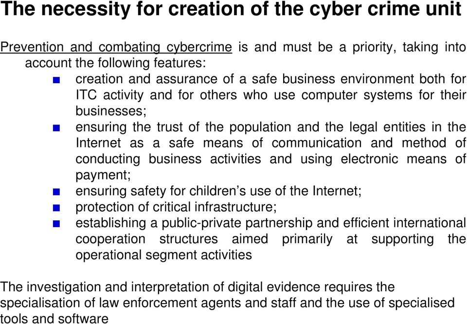 communication and method of conducting business activities and using electronic means of payment; ensuring safety for children s use of the Internet; protection of critical infrastructure;