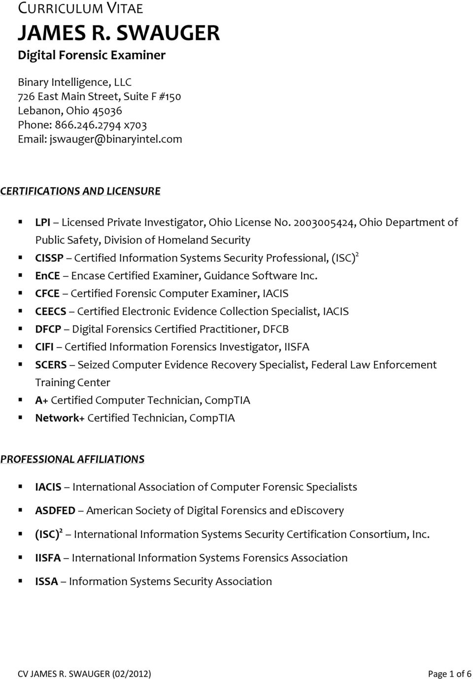 2003005424, Ohio Department of Public Safety, Division of Homeland Security CISSP Certified Information Systems Security Professional, (ISC) 2 EnCE Encase Certified Examiner, Guidance Software Inc.