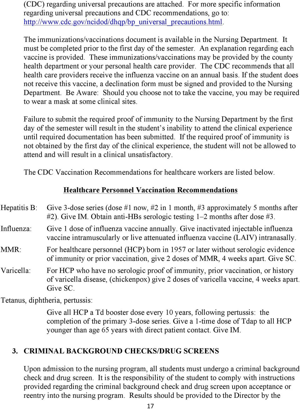 An explanation regarding each vaccine is provided. These immunizations/vaccinations may be provided by the county health department or your personal health care provider.