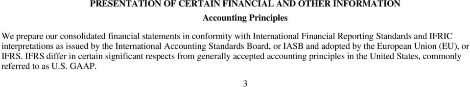 International Accounting Standards Board, or IASB and adopted by the European Union (EU), or IFRS.