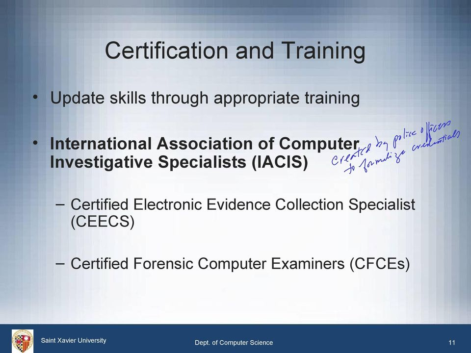 Specialists (IACIS) Certified Electronic Evidence Collection