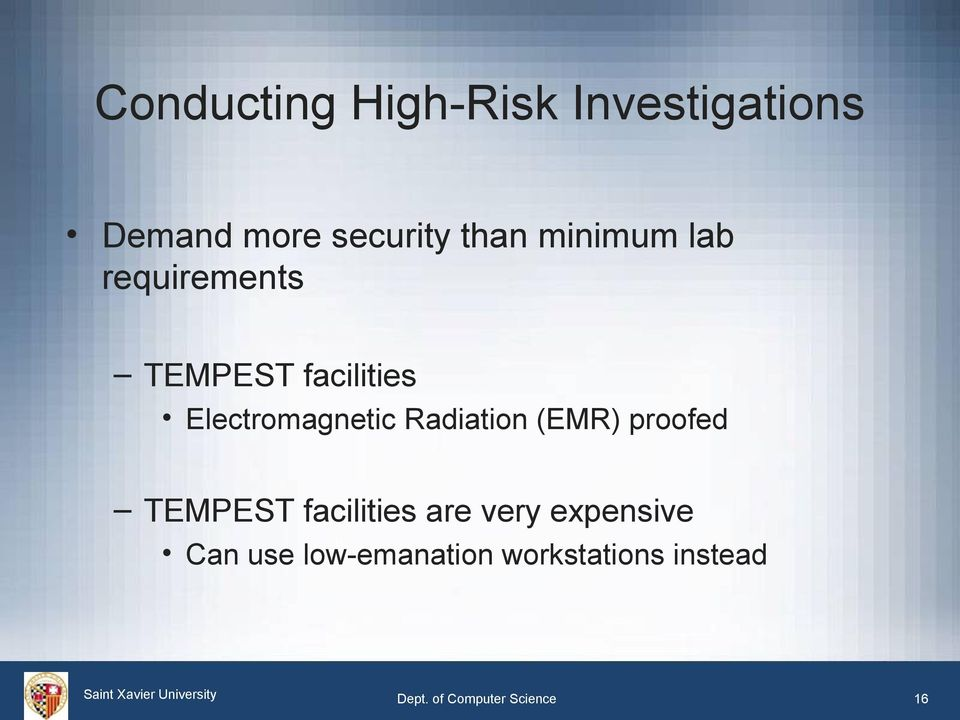 Radiation (EMR) proofed TEMPEST facilities are very expensive