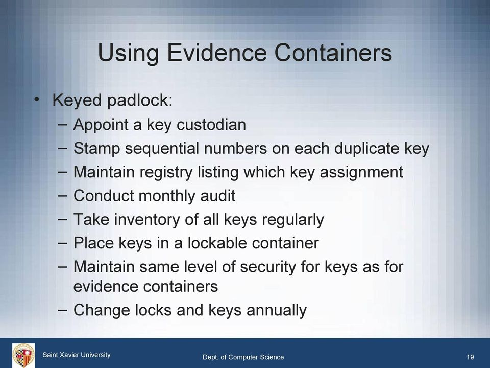 inventory of all keys regularly Place keys in a lockable container Maintain same level of