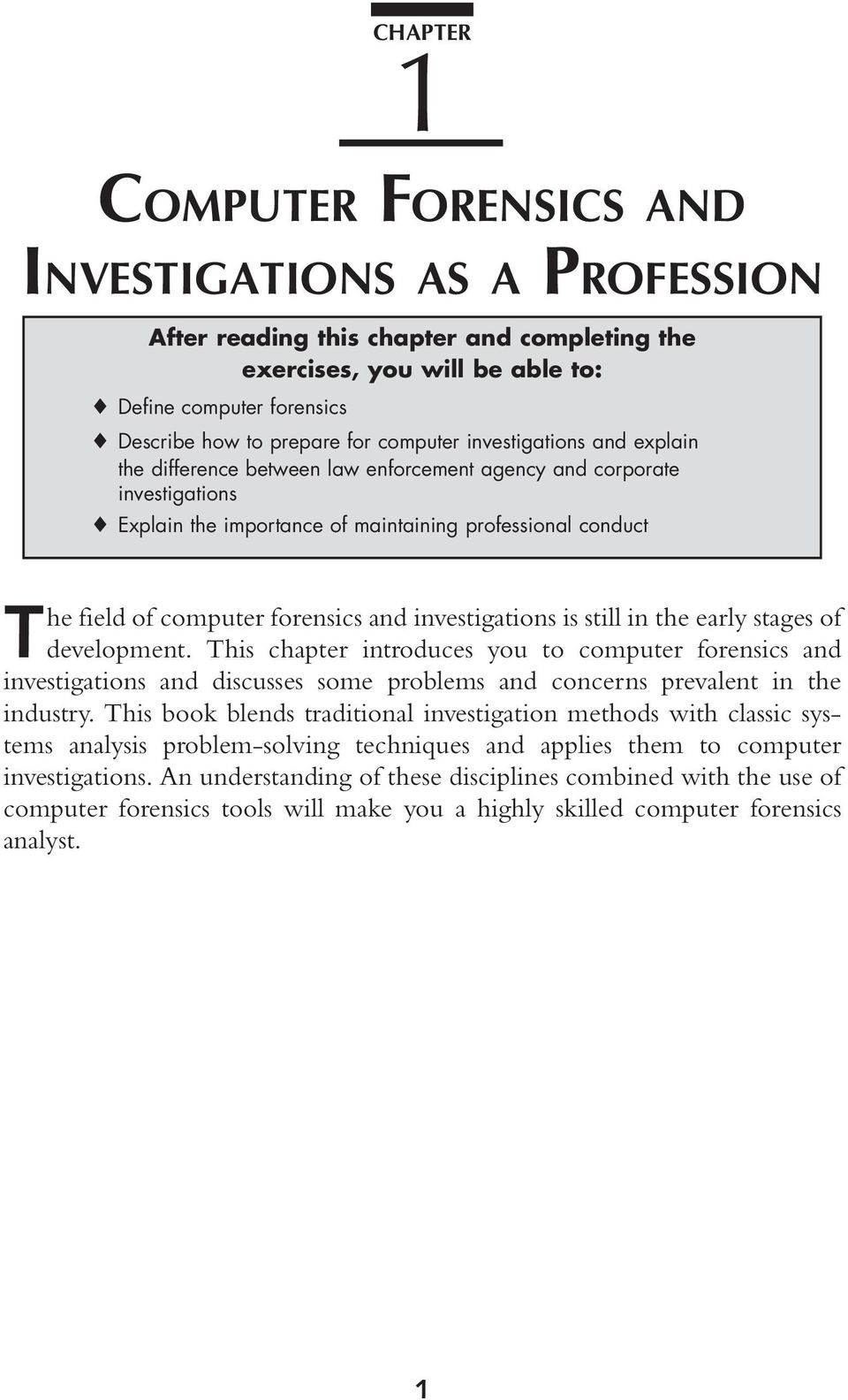 forensics and investigations is still in the early stages of development.