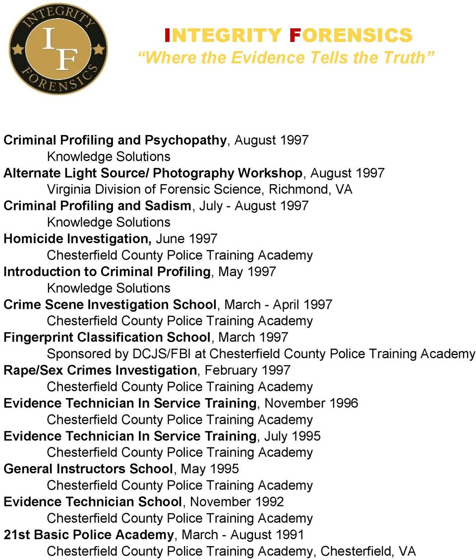 Fingerprint Classification School, March 1997 Sponsored by DCJS/FBI at Rape/Sex Crimes Investigation, February 1997 Evidence Technician In Service Training, November 1996 Evidence