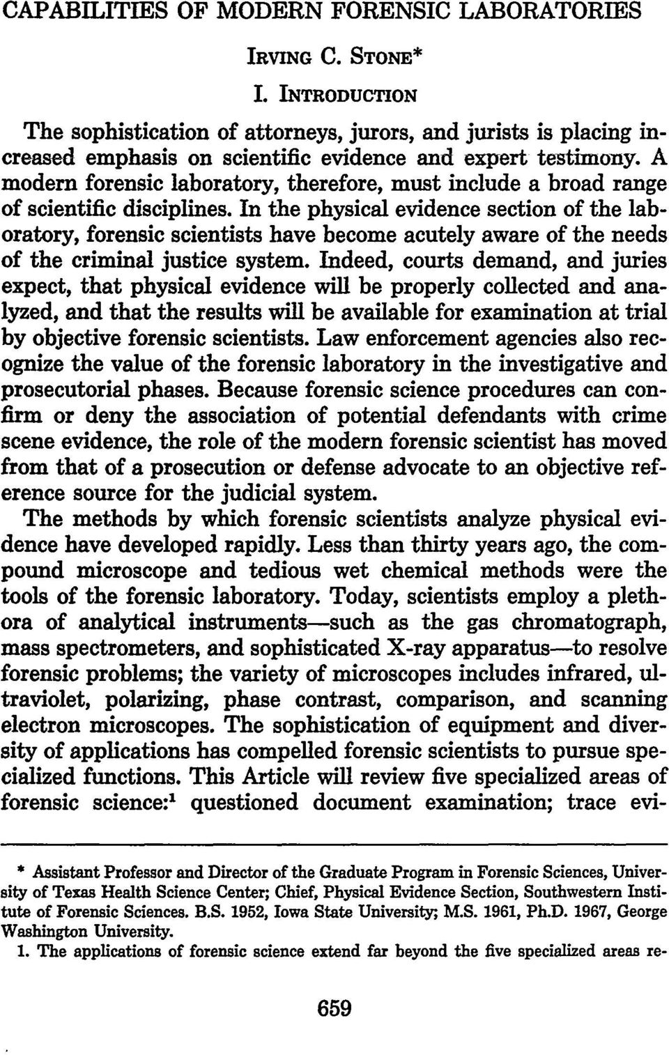 A modem forensic laboratory, therefore, must include a broad range of scientific disciplines.