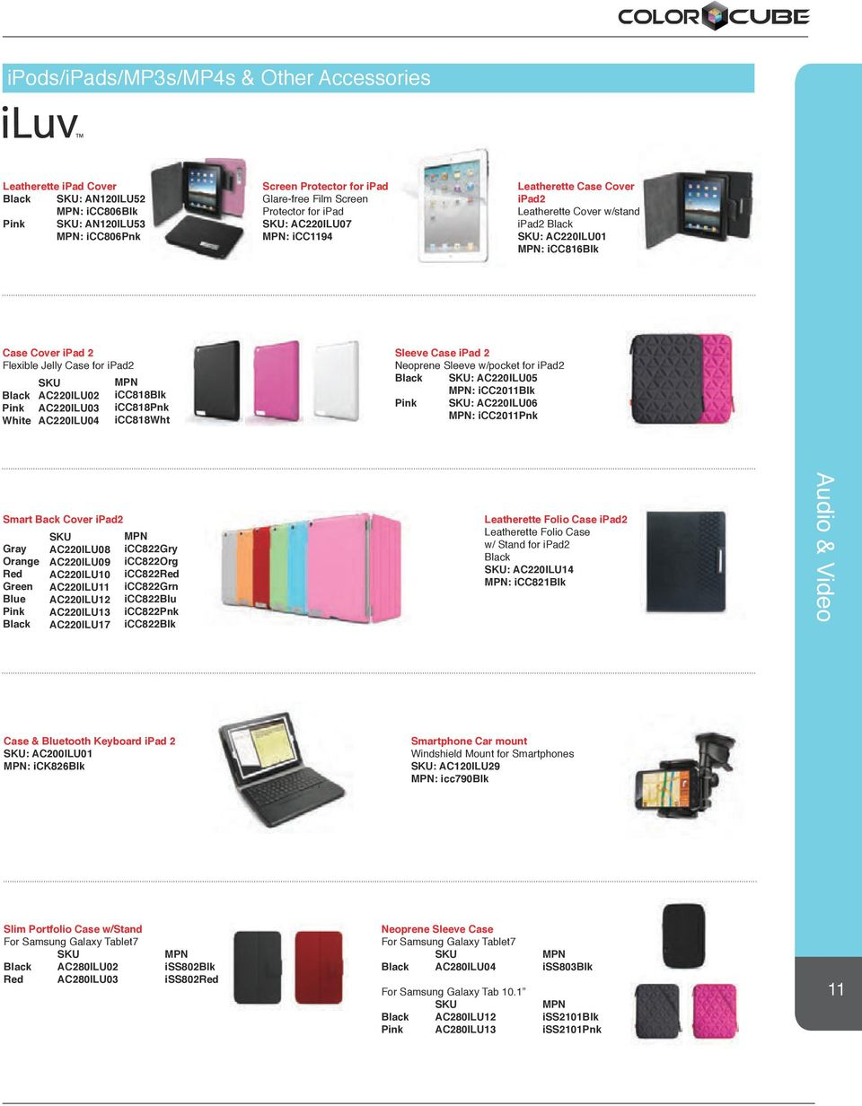 AC220ILU03 AC220ILU04 icc818blk icc818pnk icc818wht Sleeve Case ipad 2 Neoprene Sleeve w/pocket for ipad2 Black : AC220ILU05 : icc2011blk Pink : AC220ILU06 : icc2011pnk Smart Back Cover ipad2 Gray