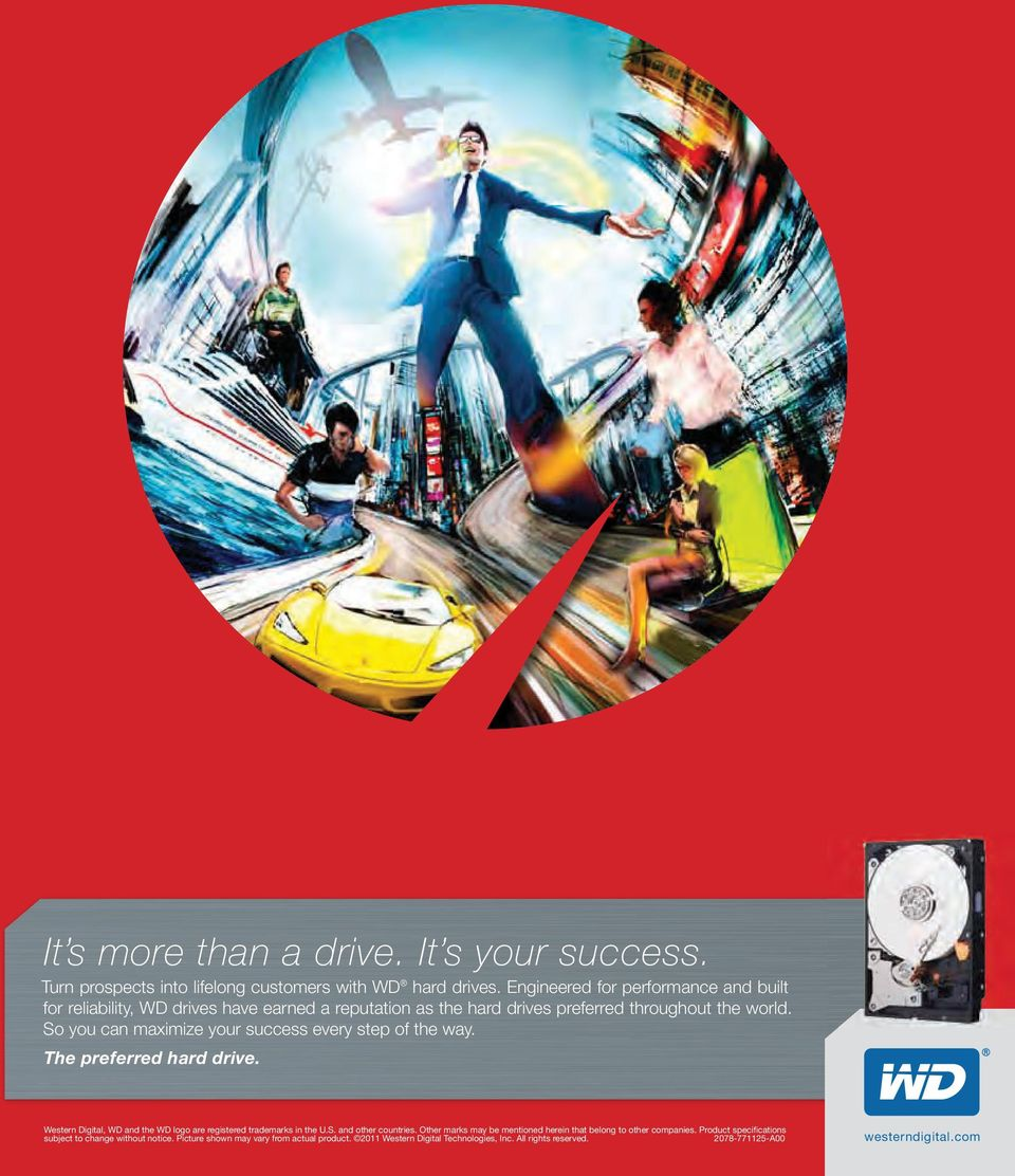 So you can maximize your success every step of the way. The preferred hard drive. Western Digital, WD and the WD logo are registered trademarks in the U.S. and other countries.