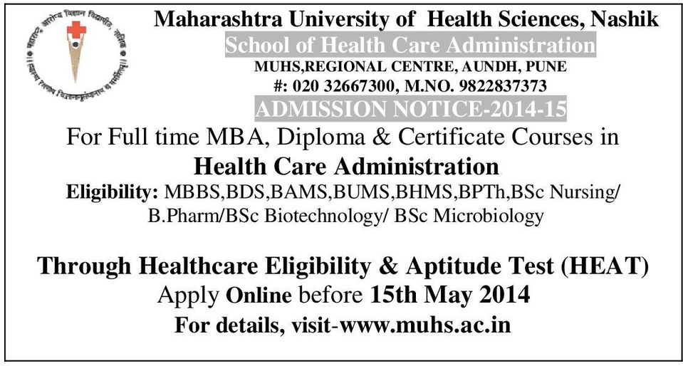 9822837373 ADMISSION NOTICE-2014-15 For Full time MBA, Diploma & Certificate Courses in Health Care Administration