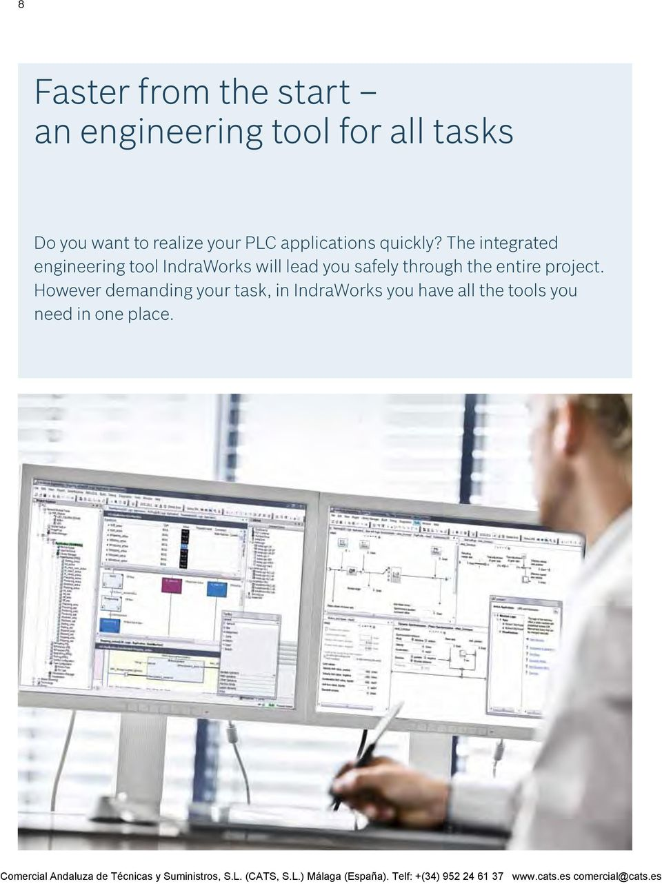 The integrated engineering tool IndraWorks will lead you safely through