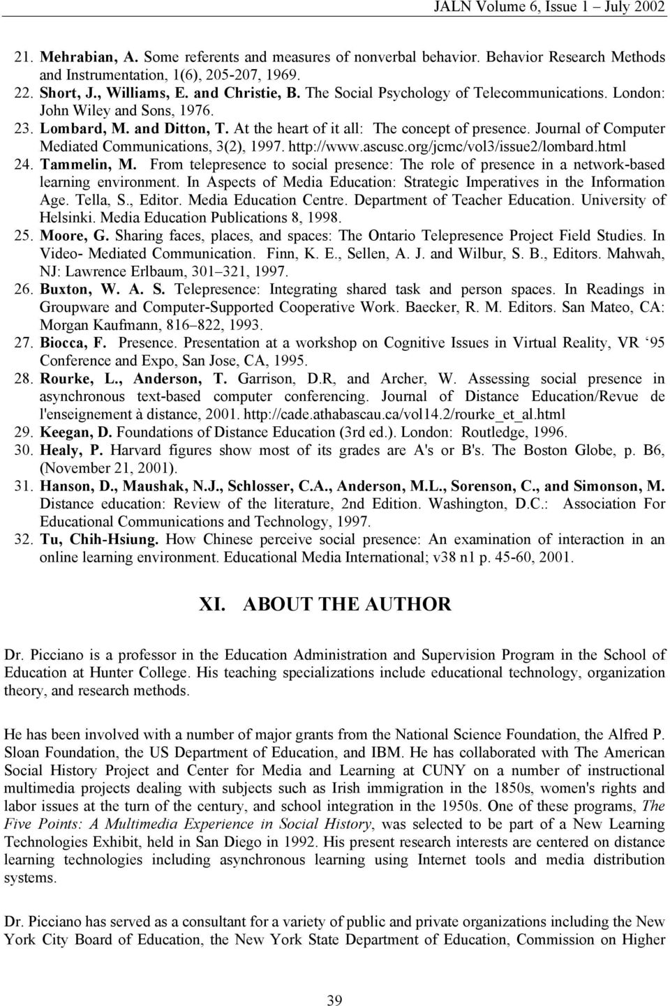 Journal of Computer Mediated Communications, 3(2), 1997. http://www.ascusc.org/jcmc/vol3/issue2/lombard.html 24. Tammelin, M.