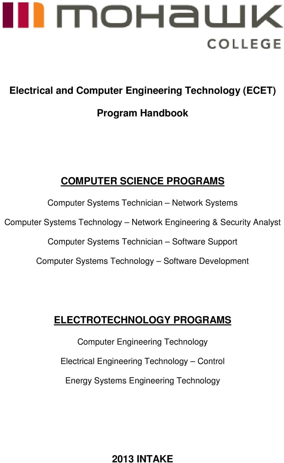 Systems Technician Software Support Computer Systems Technology Software Development ELECTROTECHNOLOGY PROGRAMS