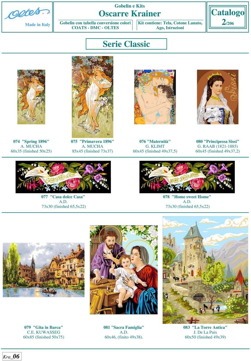 "RAAB (1821-1885) 60x45 (finished 49x37,2) 077 ""Casa dolce Casa"" 73x30 (finished 65,5x22) 078 ""Home sweet Home"" 73x30"