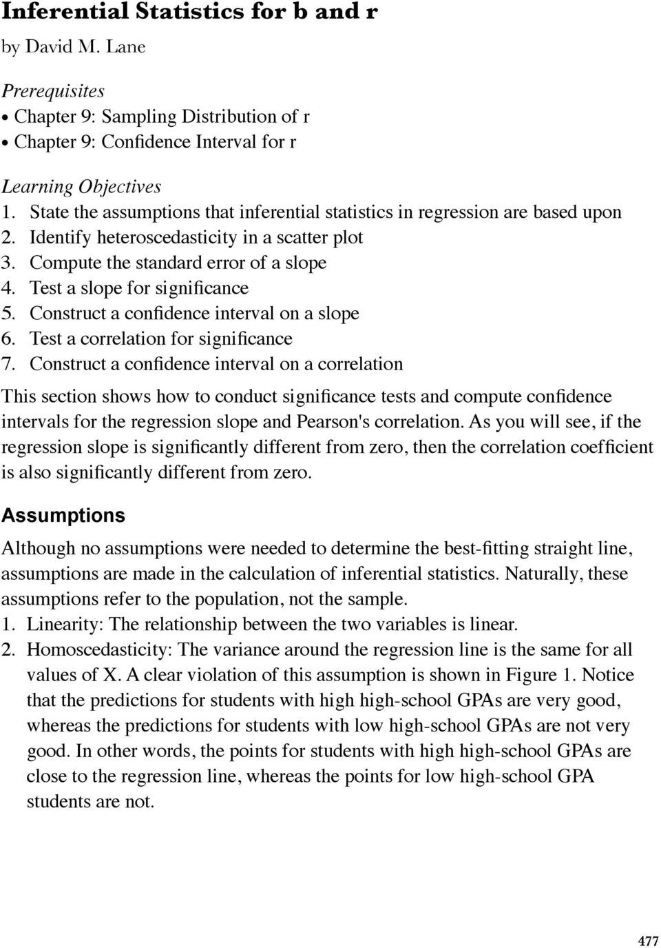 Test a slope for significance 5. Construct a confidence interval on a slope 6. Test a correlation for significance 7.