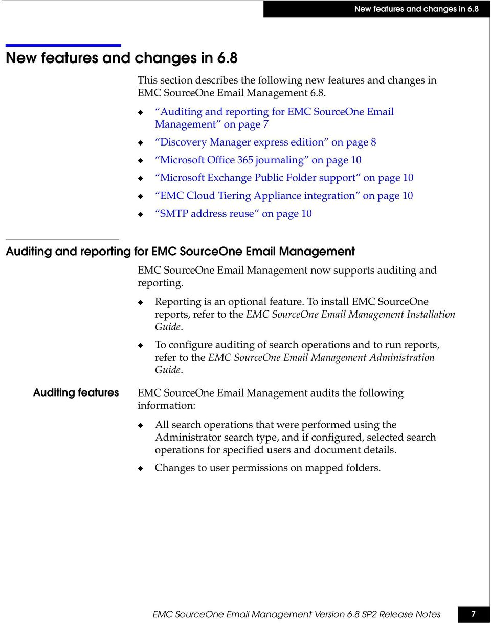Auditing and reporting for EMC SourceOne Email Management on page 7 Discovery Manager express edition on page 8 Microsoft Office 365 journaling on page 10 Microsoft Exchange Public Folder support on