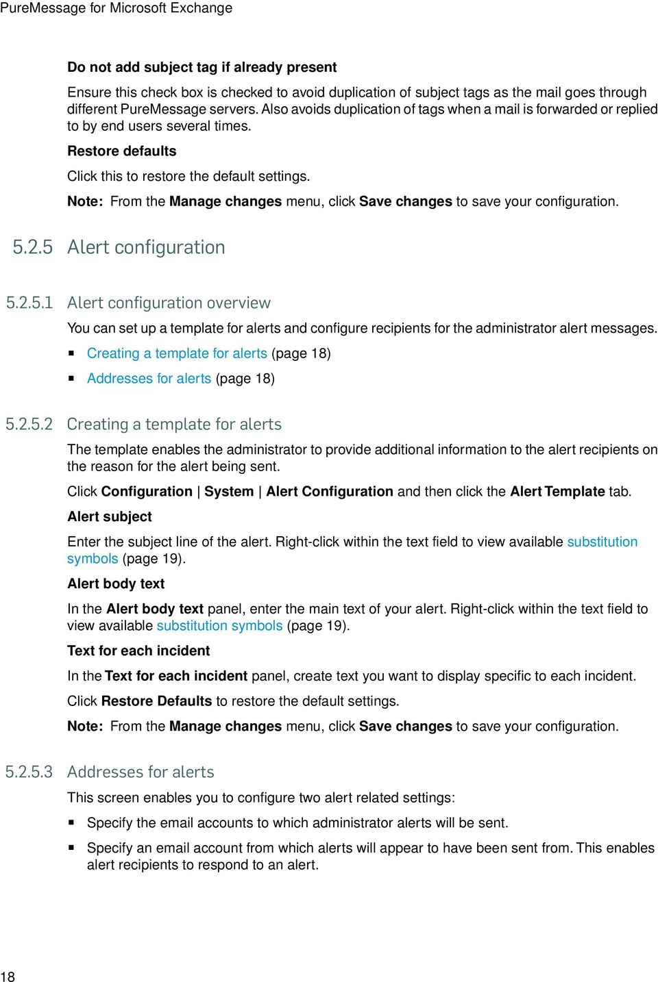 2.5 Alert configuration 5.2.5.1 Alert configuration overview You can set up a template for alerts and configure recipients for the administrator alert messages.