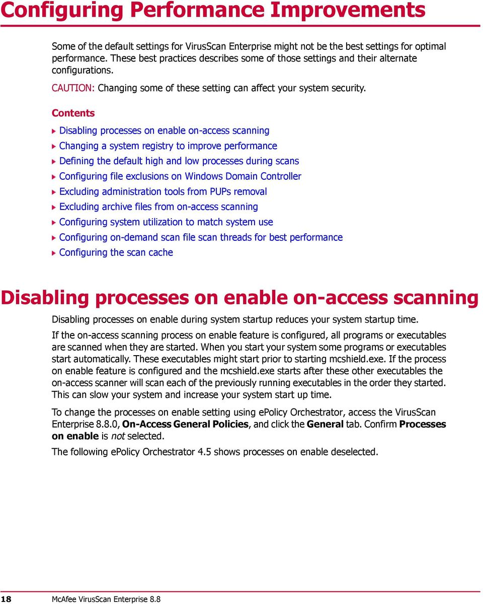 Contents Disabling processes on enable on-access scanning Changing a system registry to improve performance Defining the default high and low processes during scans Configuring file exclusions on