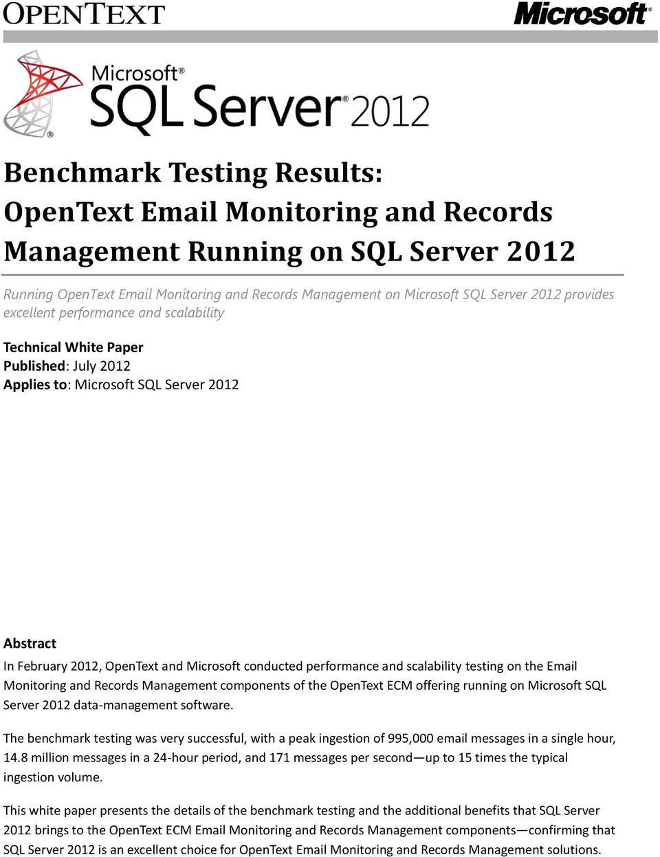 scalability testing on the Email Monitoring and Records Management components of the OpenText ECM offering running on Microsoft SQL Server 2012 data-management software.