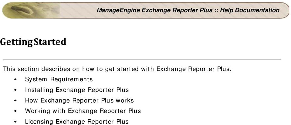 System Requirements Installing Exchange Reporter Plus How