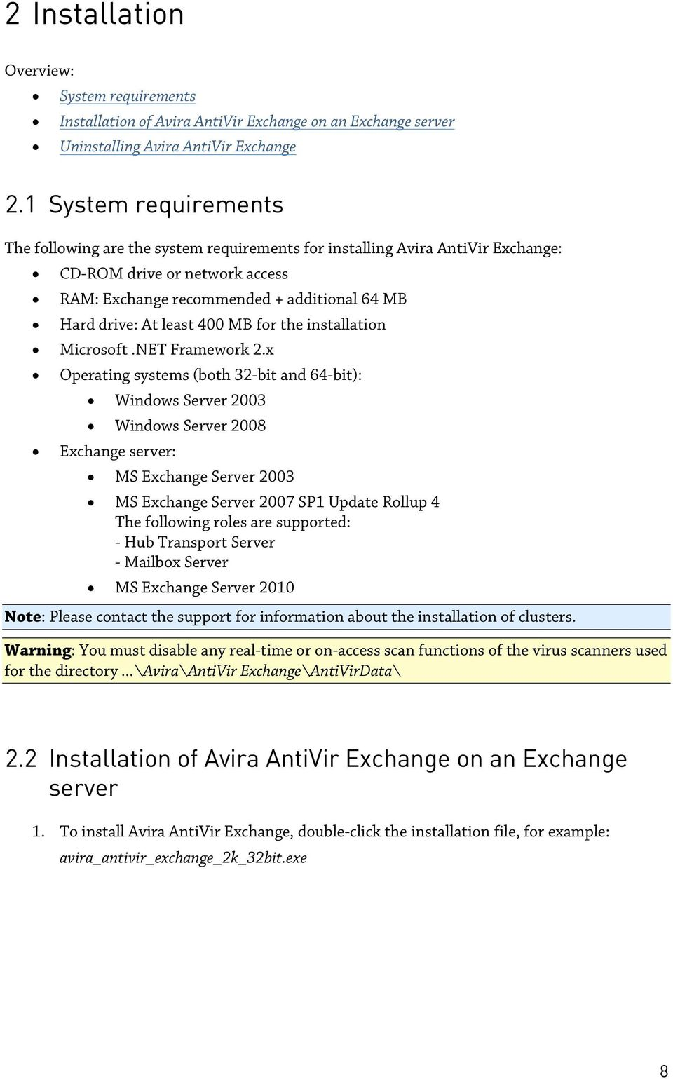 400 MB for the installation Microsoft.NET Framework 2.