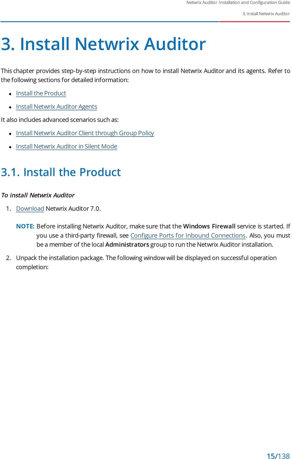 Policy Install Netwrix Auditor in Silent Mode 3.1. Install the Product To install Netwrix Auditor 1. Download Netwrix Auditor 7.0.
