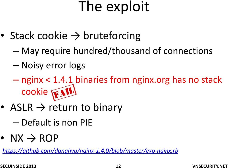 org has no stack cookie ASLR return to binary Default is non PIE NX ROP