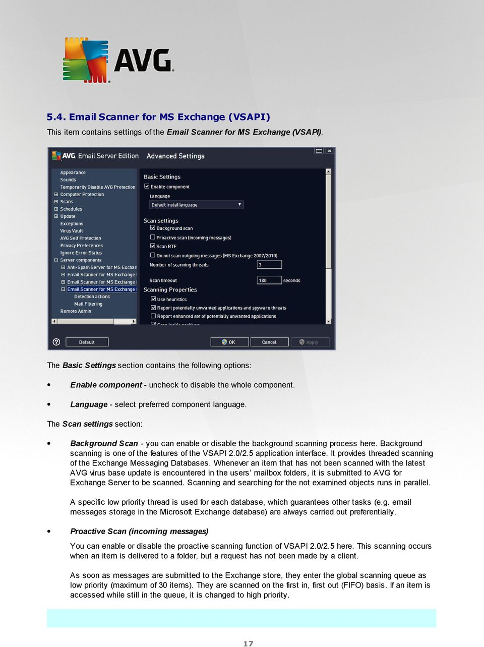 The Scan settings section: Background Scan - you can enable or disable the background scanning process here. Background scanning is one of the features of the VSAPI 2.0/2.5 application interface.