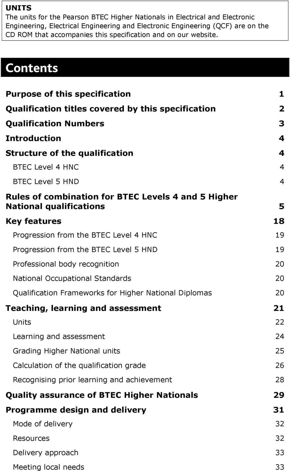 HND 4 Rules of combination for BTEC Levels 4 and 5 Higher National qualifications 5 Key features 18 Progression from the BTEC Level 4 HNC 19 Progression from the BTEC Level 5 HND 19 Professional body