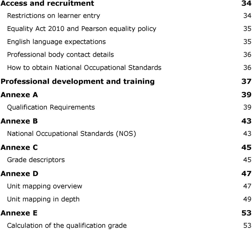development and training 37 Annexe A 39 Qualification Requirements 39 Annexe B 43 National Occupational Standards (NOS) 43