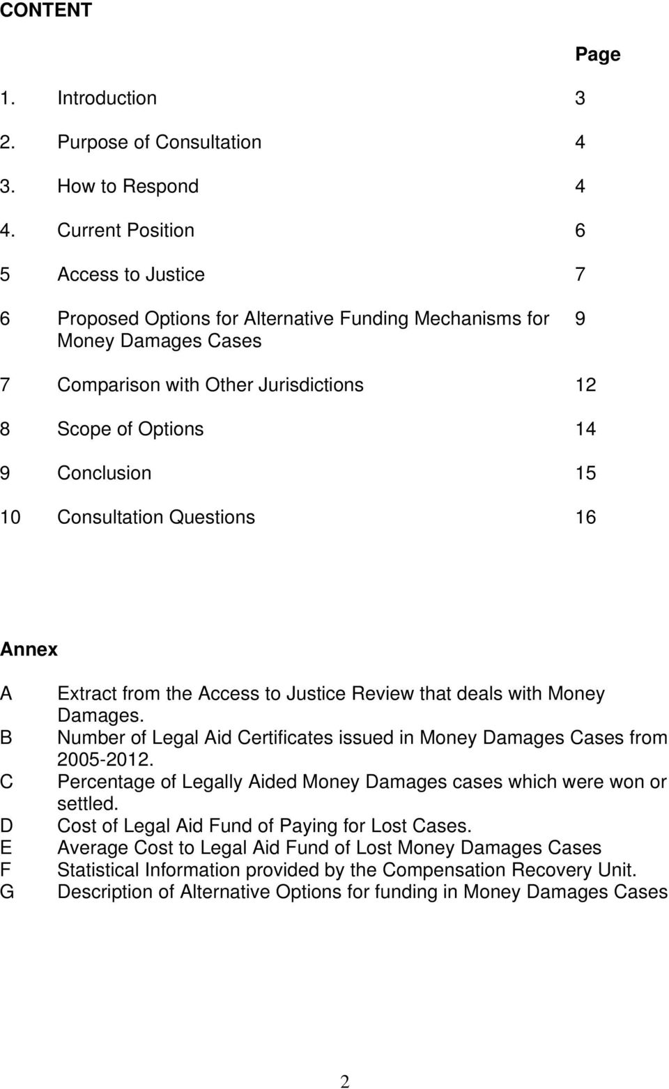 10 Consultation Questions 16 Page Annex A B C D E F G Extract from the Access to Justice Review that deals with Money Damages.