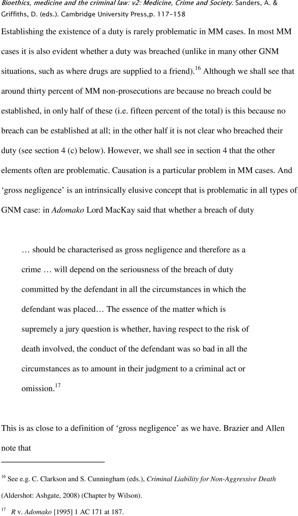 16 Although we shall see that around thirty percent of MM non-prosecutions are because no breach could be established, in only half of these (i.e. fifteen percent of the total) is this because no breach can be established at all; in the other half it is not clear who breached their duty (see section 4 (c) below).