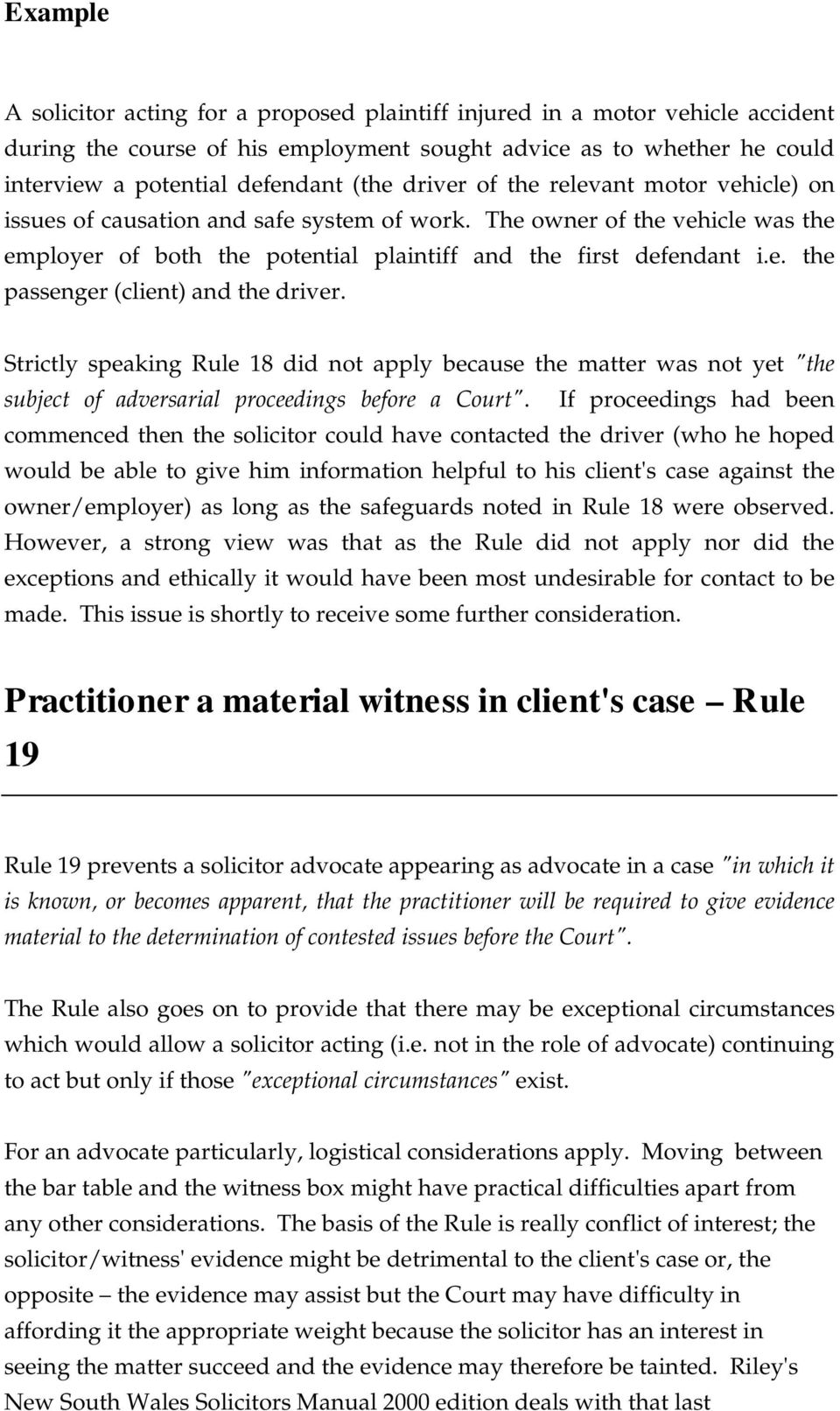 "Strictly speaking Rule 18 did not apply because the matter was not yet ""the subject of adversarial proceedings before a Court""."