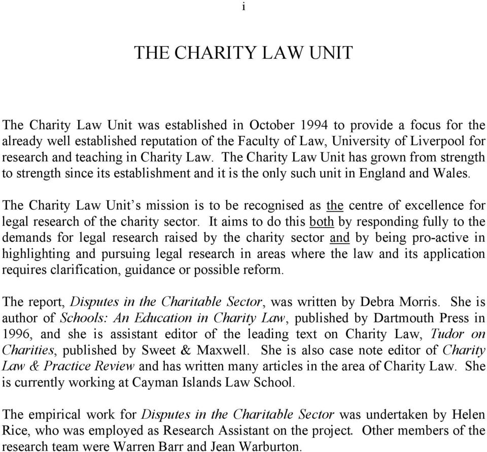 The Charity Law Unit s mission is to be recognised as the centre of excellence for legal research of the charity sector.