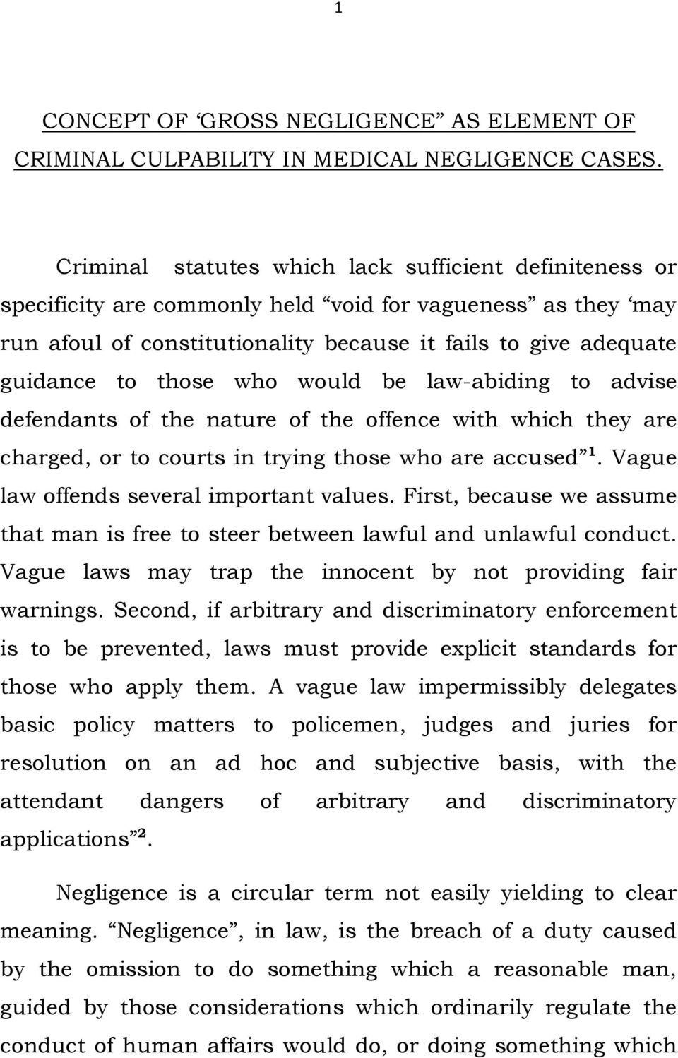 who would be law-abiding to advise defendants of the nature of the offence with which they are charged, or to courts in trying those who are accused 1. Vague law offends several important values.