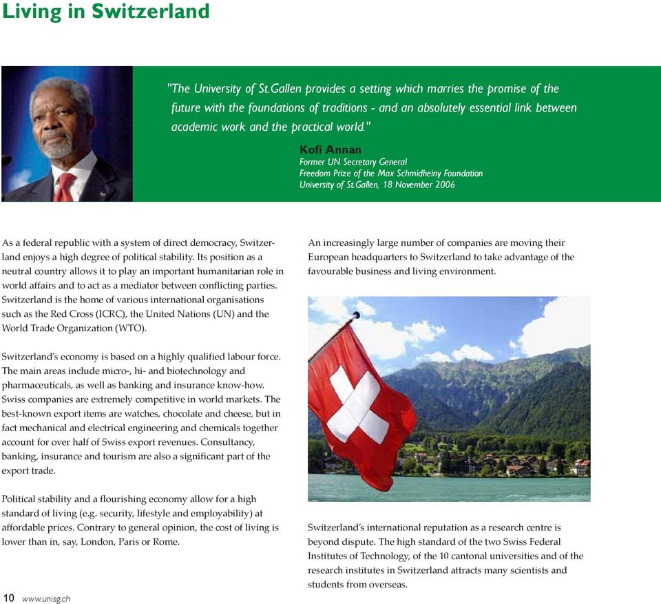 """ Kofi Annan Former UN Secretary General Freedom Prize of the Max Schmidheiny Foundation University of St."