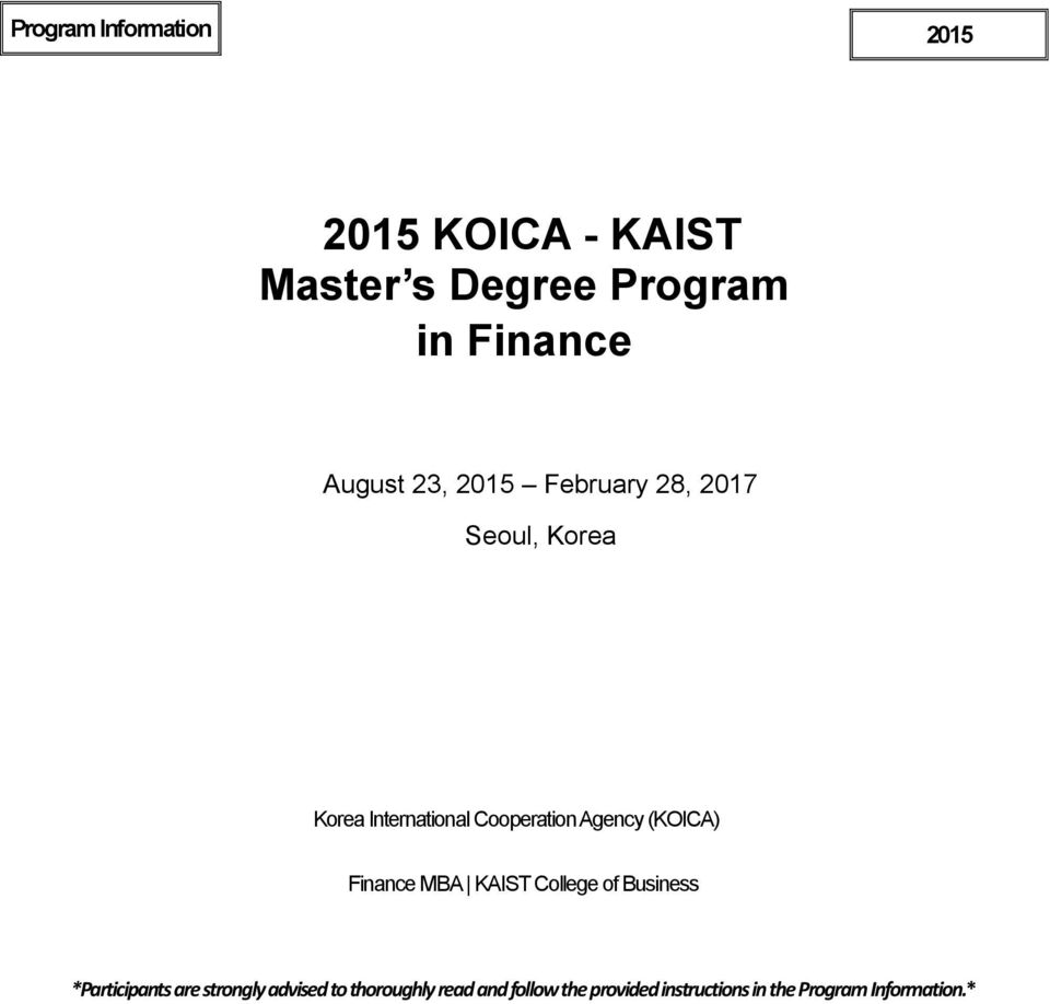 Agency (KOICA) Finance MBA KAIST College of Business *Participants are strongly