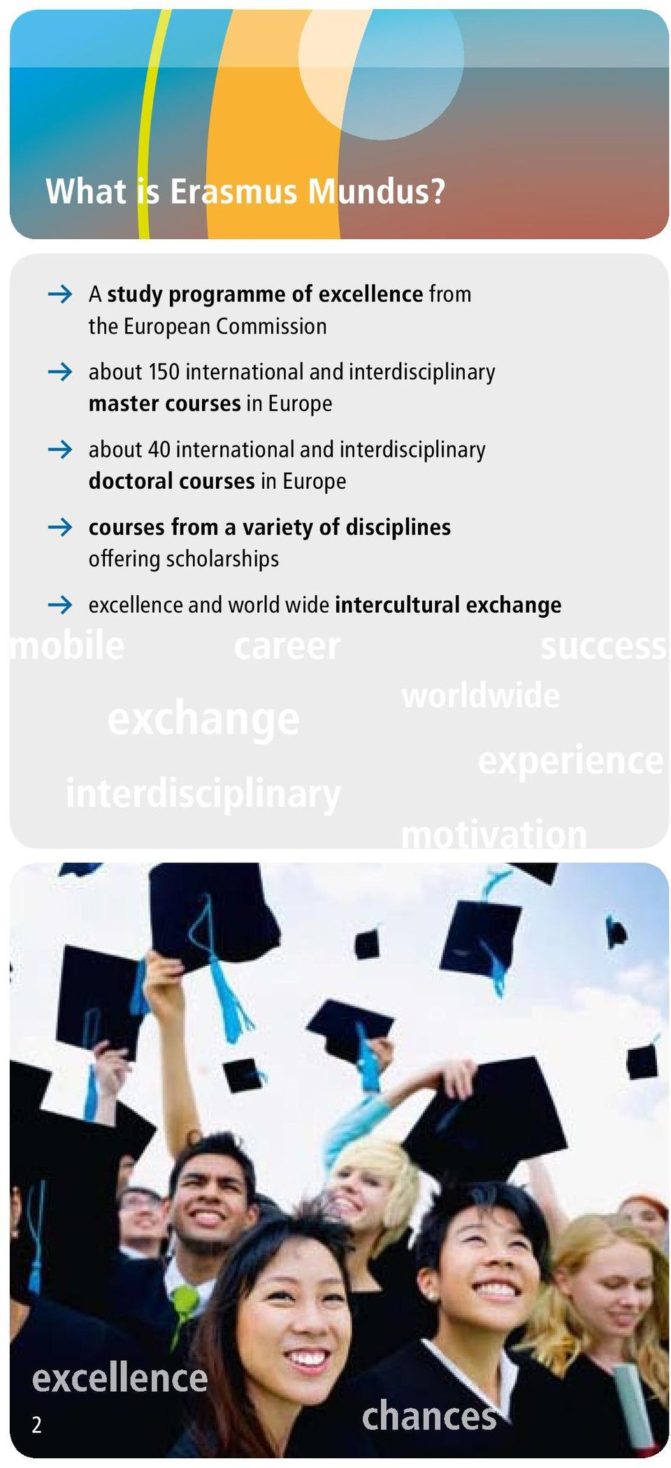 master courses in Europe about 40 international and interdisciplinary doctoral courses in Europe courses from