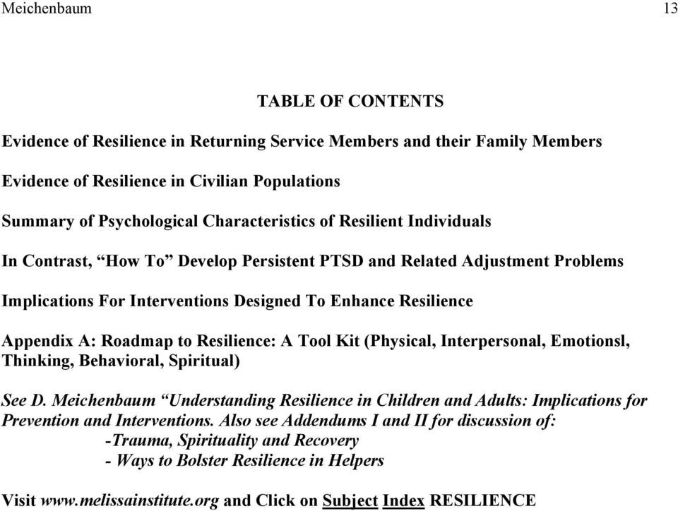 Roadmap to Resilience: A Tool Kit (Physical, Interpersonal, Emotionsl, Thinking, Behavioral, Spiritual) See D.