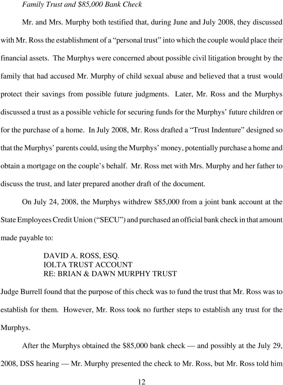 The Murphys were concerned about possible civil litigation brought by the family that had accused Mr.