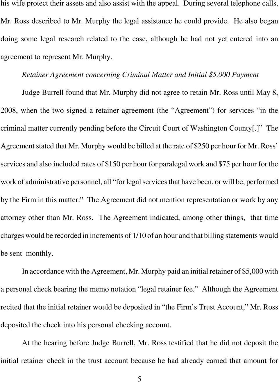 Retainer Agreement concerning Criminal Matter and Initial $5,000 Payment Judge Burrell found that Mr. Murphy did not agree to retain Mr.