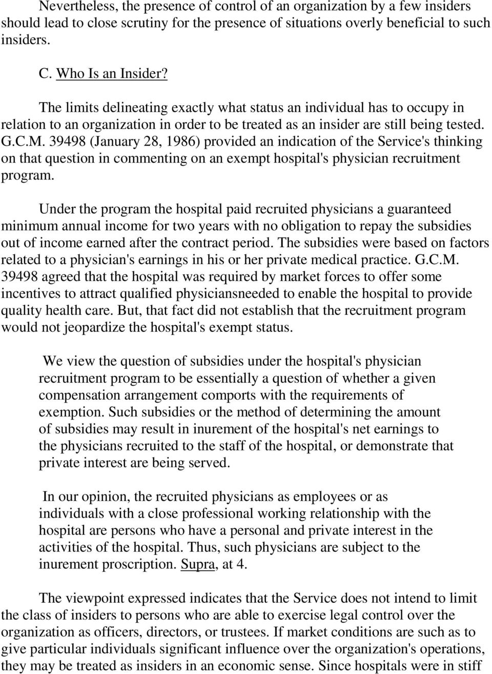39498 (January 28, 1986) provided an indication of the Service's thinking on that question in commenting on an exempt hospital's physician recruitment program.