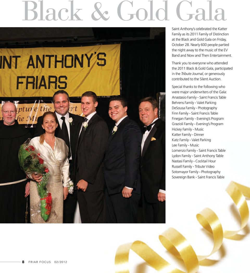 Thank you to everyone who attended the 2011 Black & Gold Gala, participated in the Tribute Journal, or generously contributed to the Silent Auction.