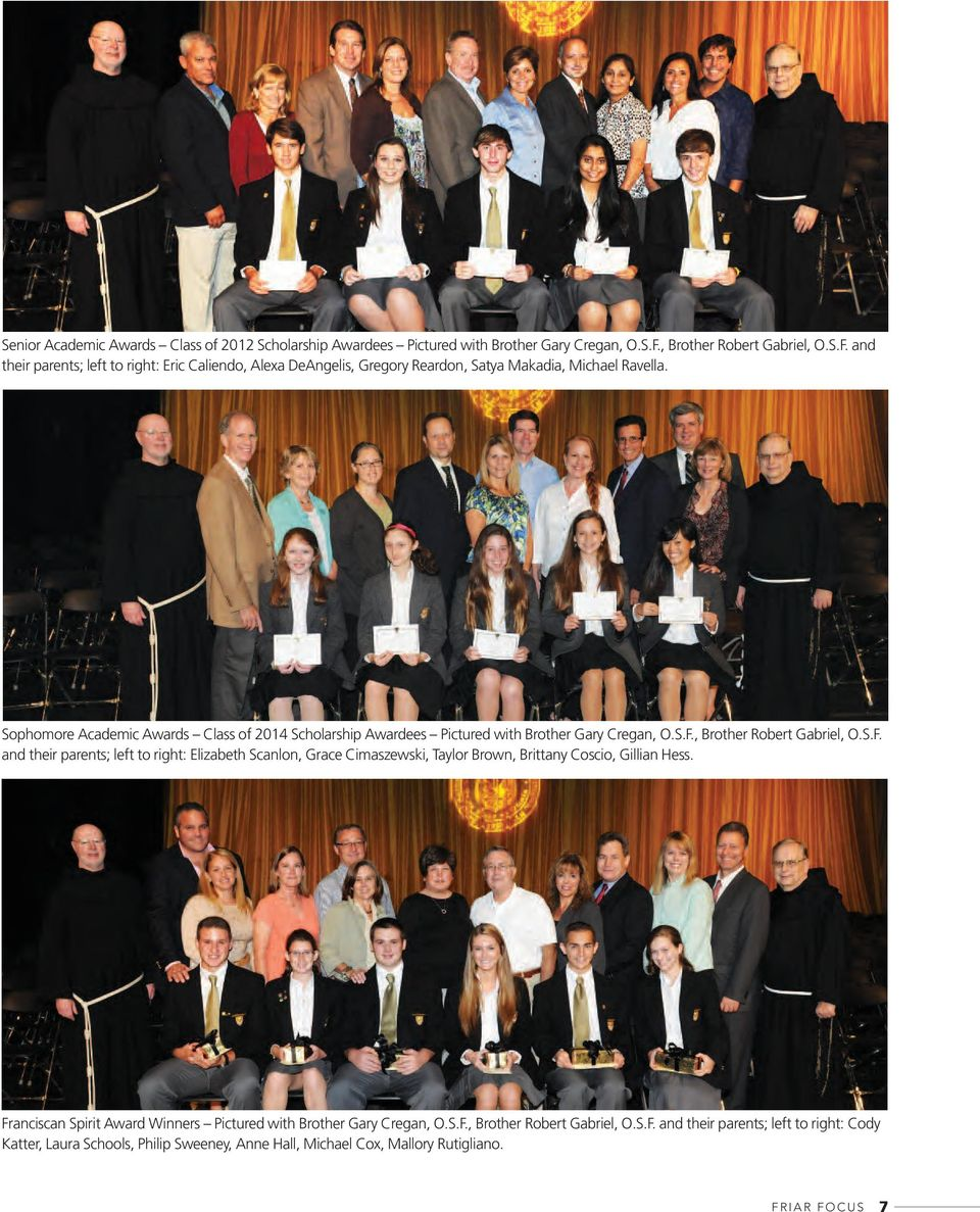 Sophomore Academic Awards Class of 2014 Scholarship Awardees Pictured with Brother Gary Cregan, O.S.F.