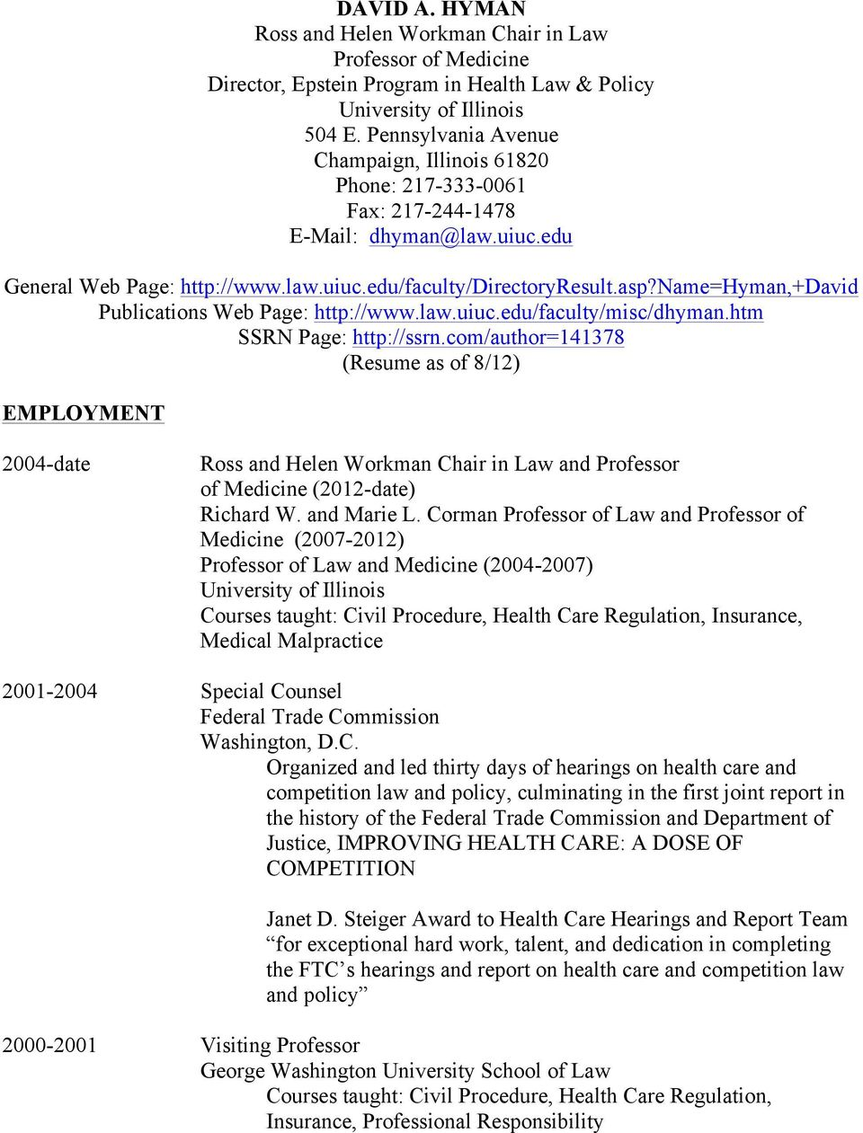 name=hyman,+david Publications Web Page: http://www.law.uiuc.edu/faculty/misc/dhyman.htm SSRN Page: http://ssrn.