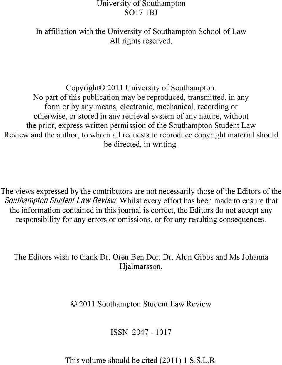 prior, express written permission of the Southampton Student Law Review and the author, to whom all requests to reproduce copyright material should be directed, in writing.